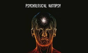 Psychological Autopsy: What is It and Why it's Done